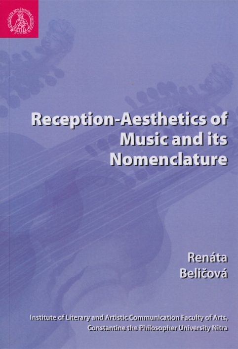 Reception-Aesthetics of music and its nomenclature by Renata Belicova